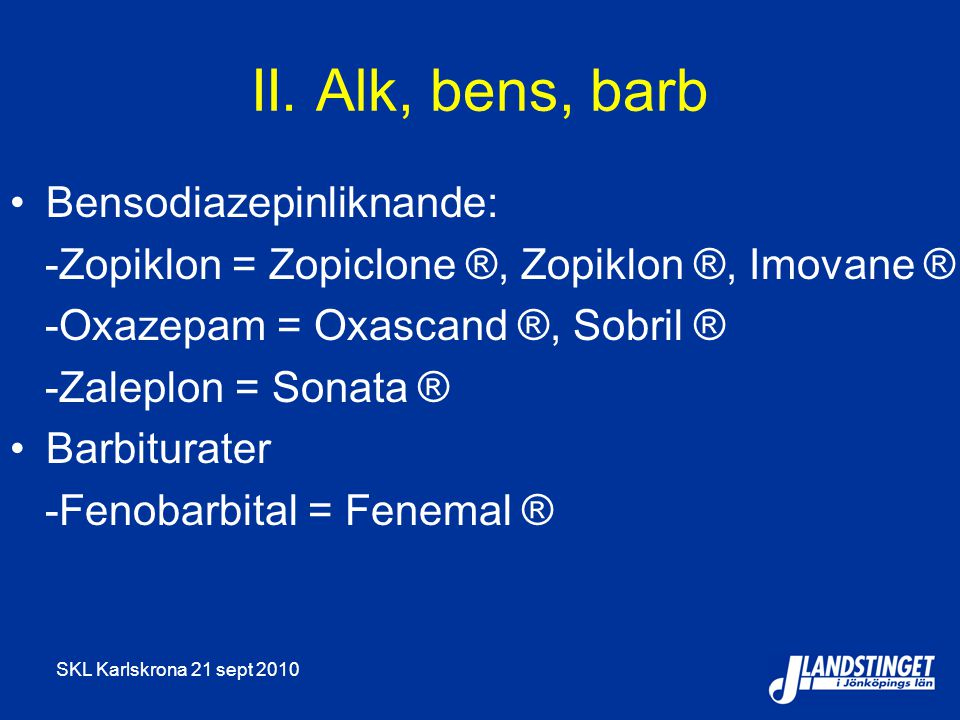 II. Alk, bens, barb Bensodiazepinliknande: