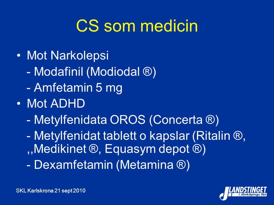 CS som medicin Mot Narkolepsi - Modafinil (Modiodal ®)