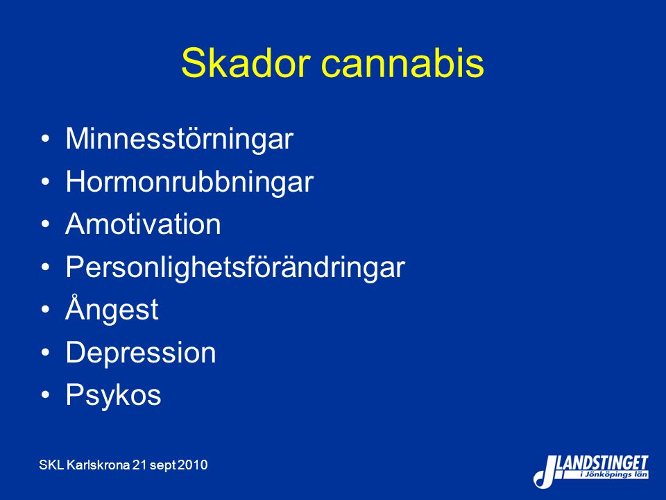 Skador cannabis Minnesstörningar Hormonrubbningar Amotivation