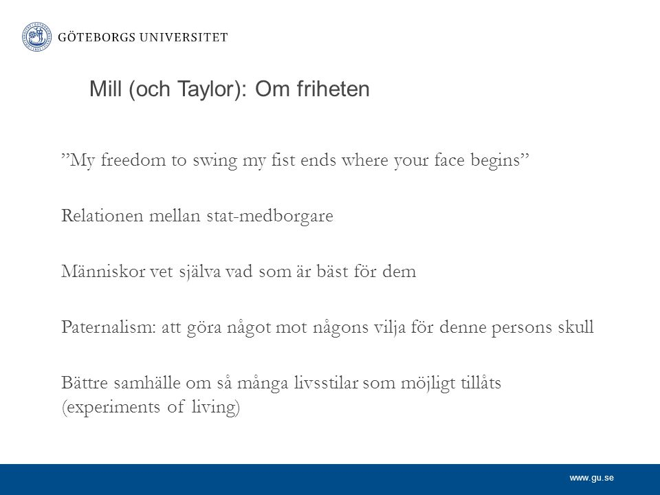 Mill (och Taylor): Om friheten