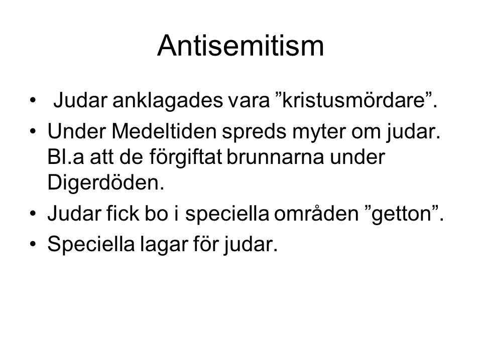 Antisemitism Judar anklagades vara kristusmördare .