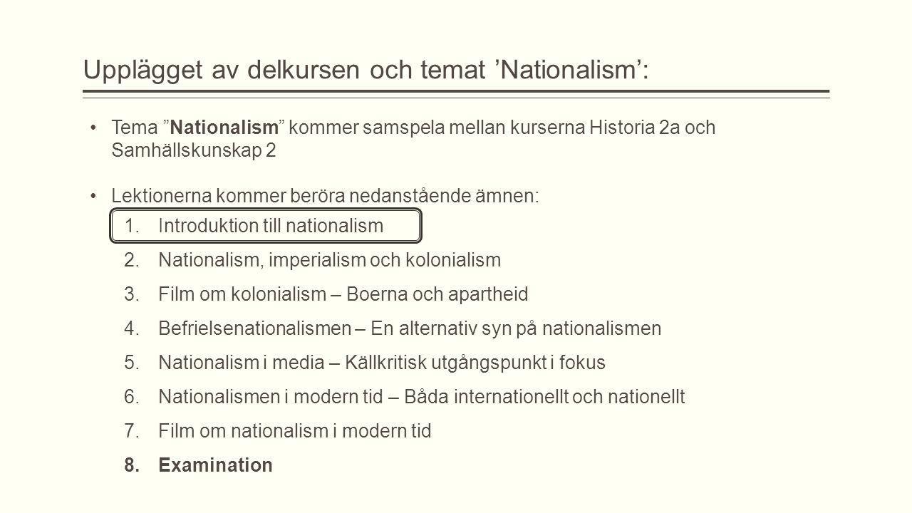 Upplägget av delkursen och temat 'Nationalism':