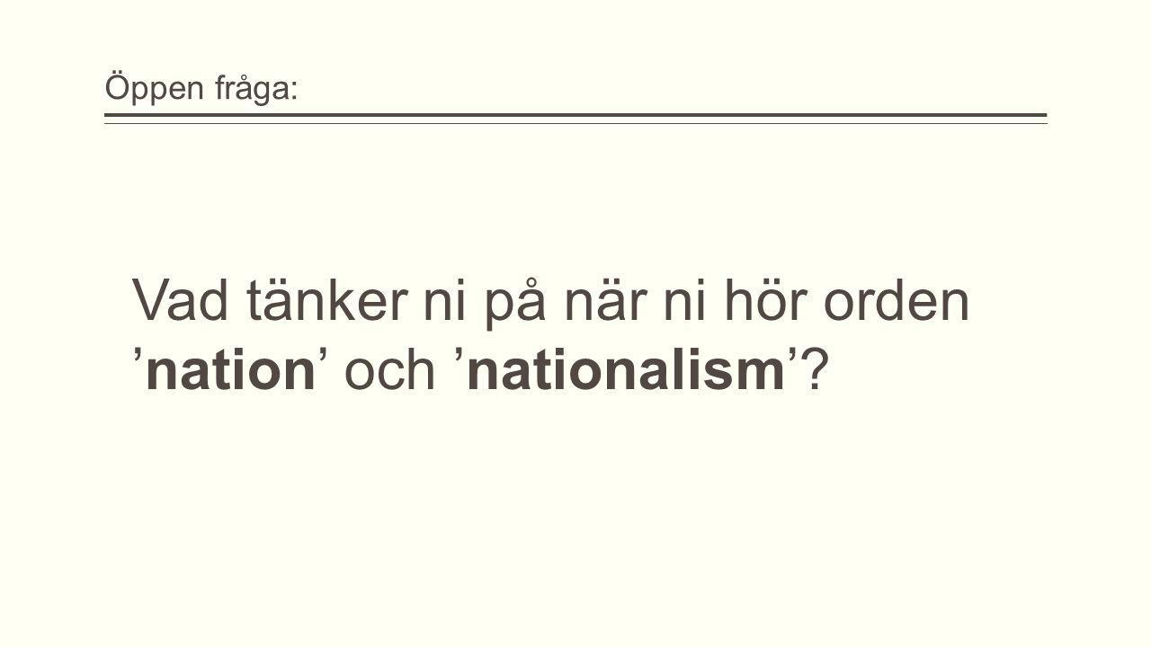 Vad tänker ni på när ni hör orden 'nation' och 'nationalism'
