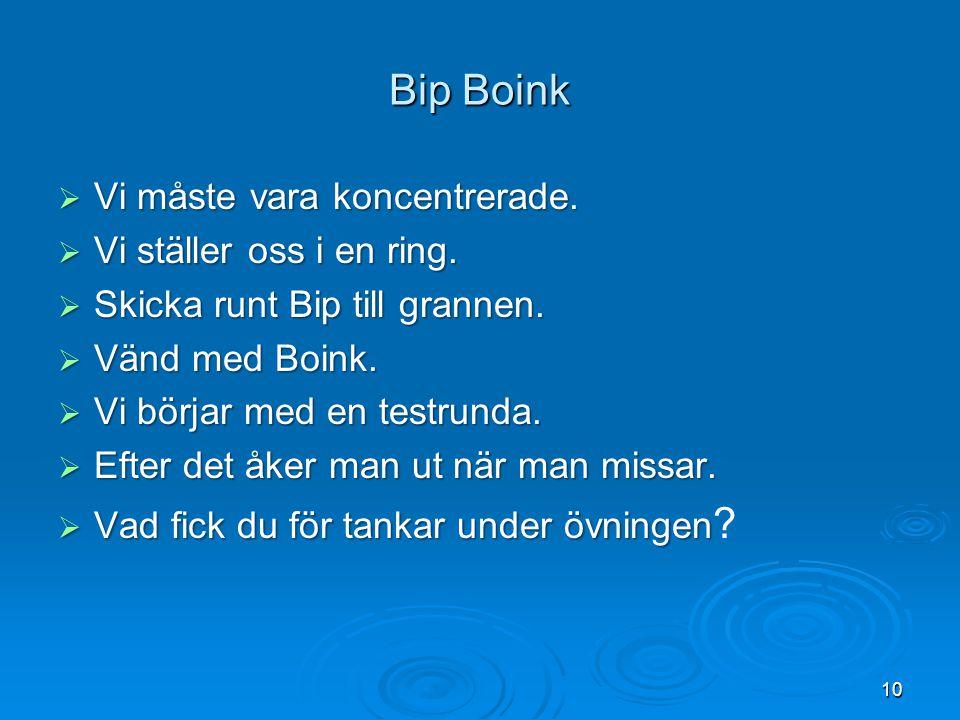 Bip Boink Vi måste vara koncentrerade. Vi ställer oss i en ring.