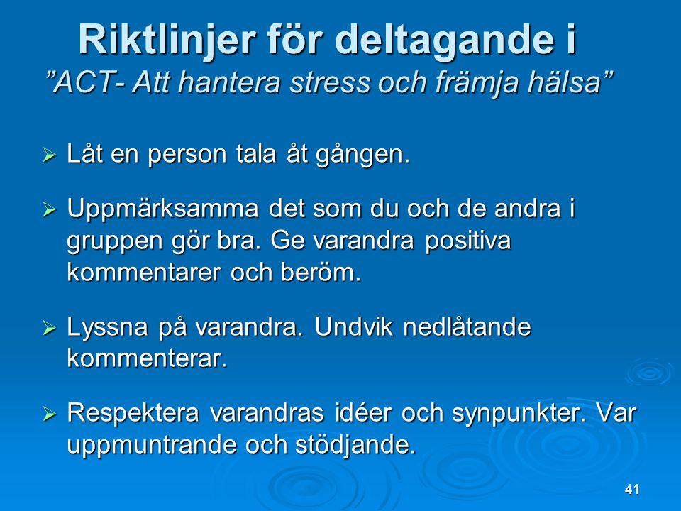 Riktlinjer för deltagande i ACT- Att hantera stress och främja hälsa