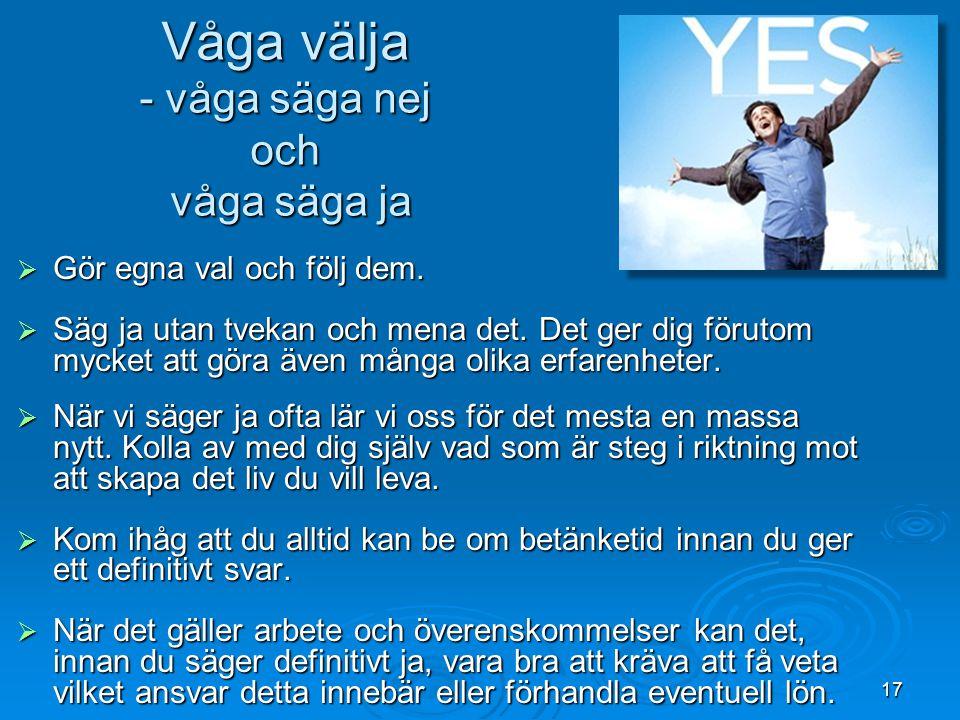 Våga välja - våga säga nej och våga säga ja