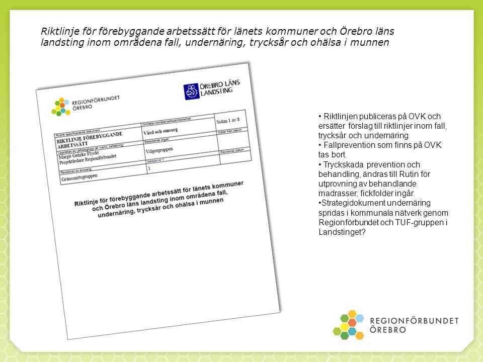Riktlinje för förebyggande arbetssätt för länets kommuner och Örebro läns landsting inom områdena fall, undernäring, trycksår och ohälsa i munnen