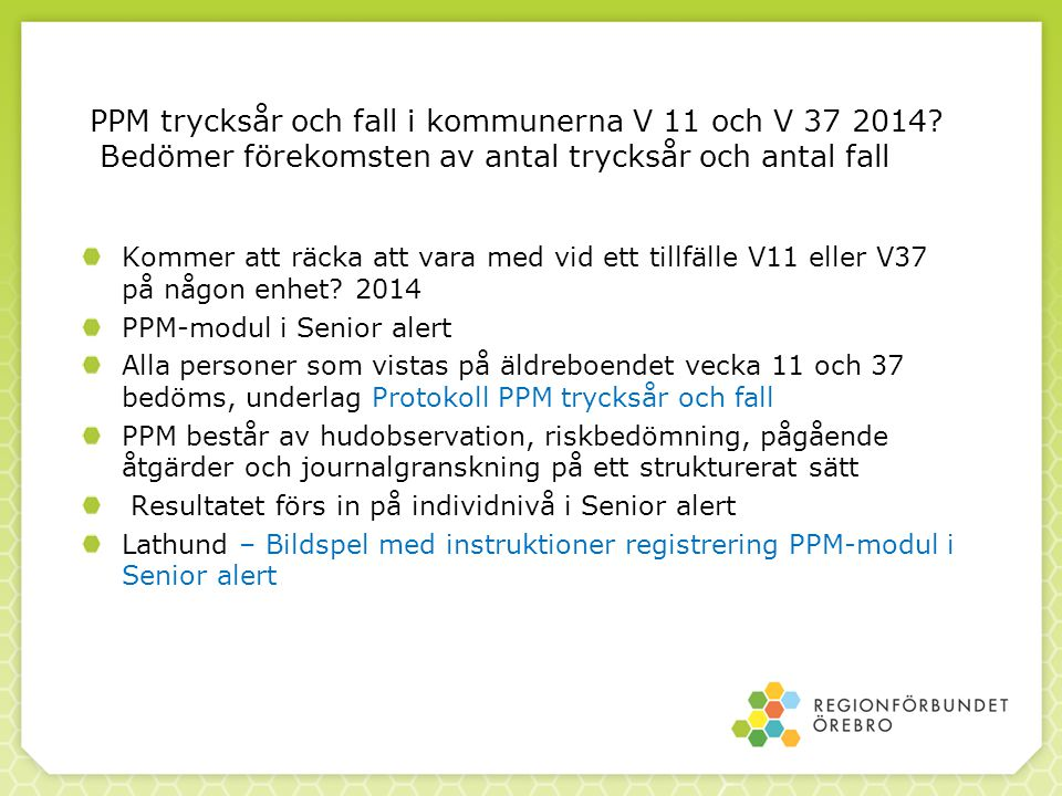 PPM trycksår och fall i kommunerna V 11 och V 37 2014