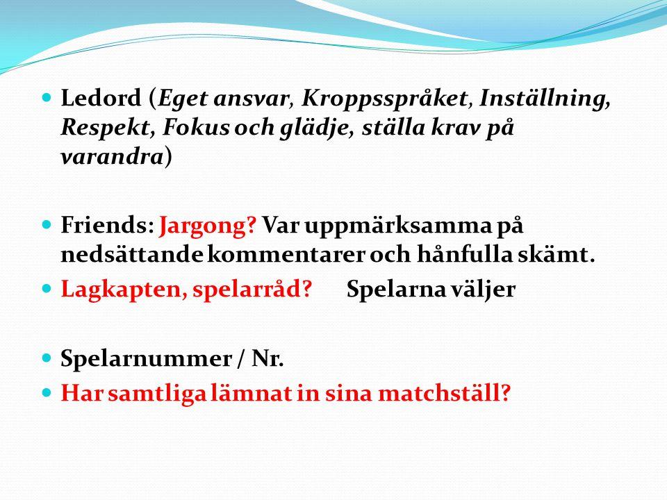 Ledord (Eget ansvar, Kroppsspråket, Inställning, Respekt, Fokus och glädje, ställa krav på varandra)