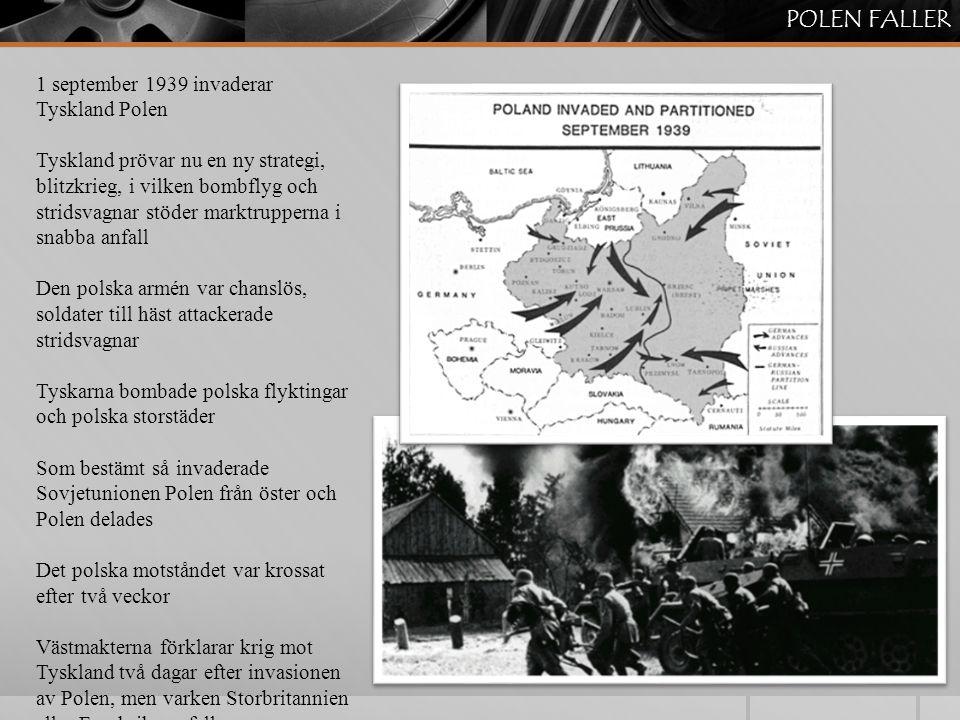 POLEN FALLER 1 september 1939 invaderar Tyskland Polen