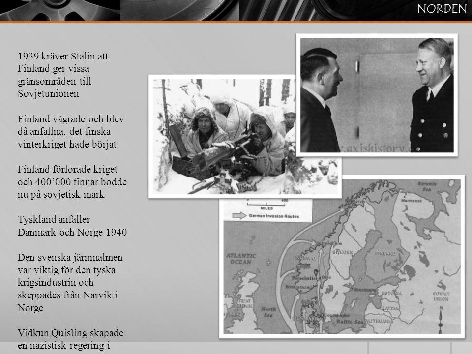 NORDEN 1939 kräver Stalin att Finland ger vissa gränsområden till Sovjetunionen.