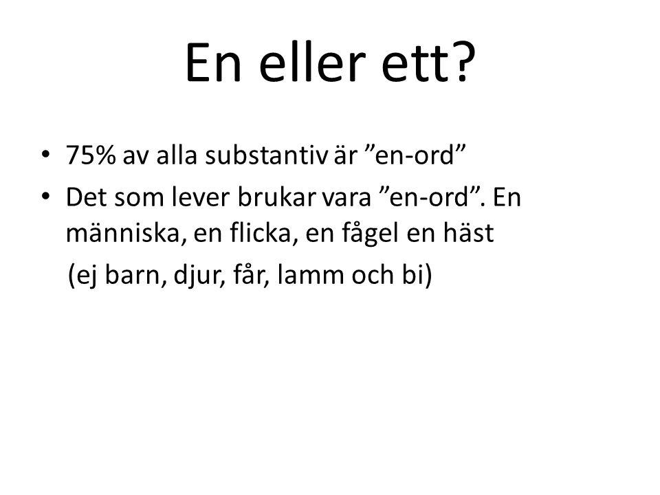 En eller ett 75% av alla substantiv är en-ord