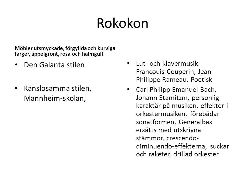 Rokokon Den Galanta stilen Känslosamma stilen, Mannheim-skolan,