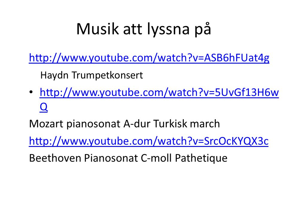 Musik att lyssna på http://www.youtube.com/watch v=ASB6hFUat4g