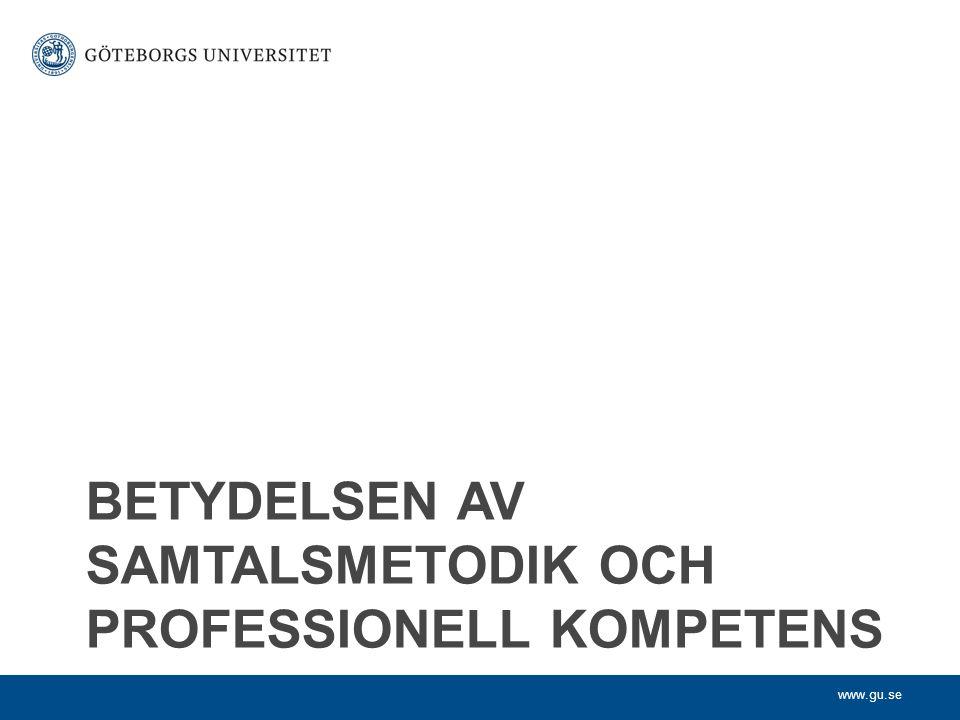 BETYDELSEN AV SAMTALSMETODIK OCH PROFESSIONELL KOMPETENS