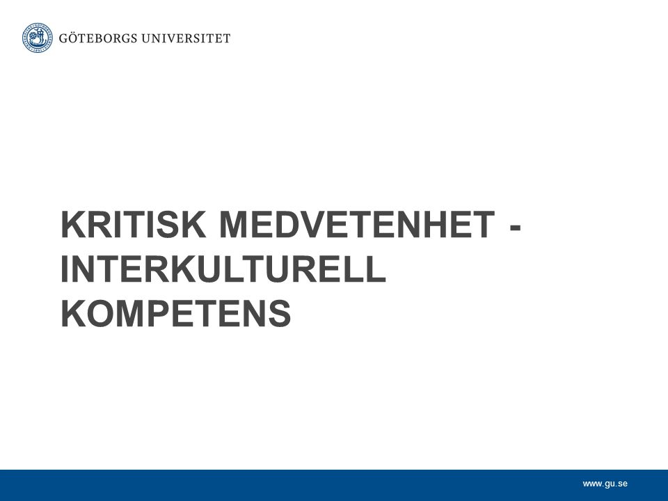 KRITISK MEDVETENHET - interKULTURELL KOMPETENS