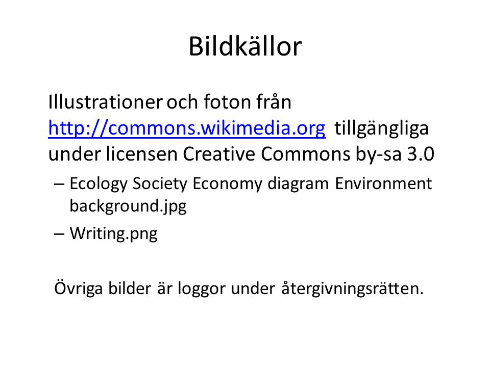 Bildkällor Illustrationer och foton från http://commons.wikimedia.org tillgängliga under licensen Creative Commons by-sa 3.0.