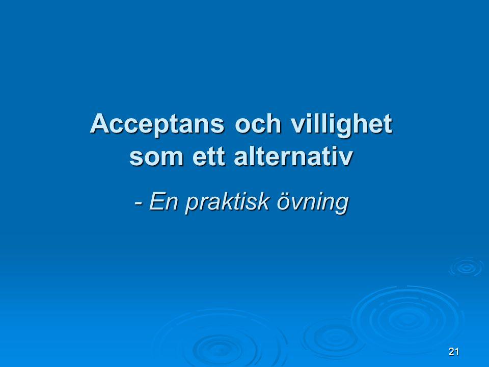 Acceptans och villighet som ett alternativ - En praktisk övning