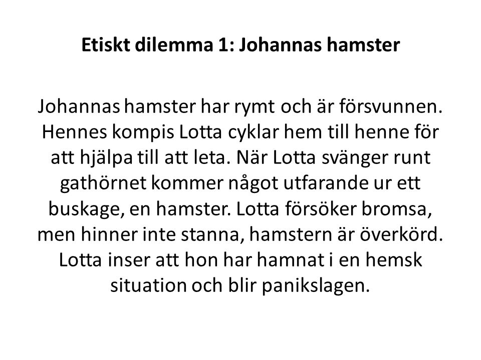 Etiskt dilemma 1: Johannas hamster