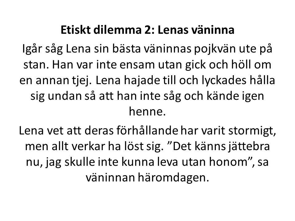 Etiskt dilemma 2: Lenas väninna