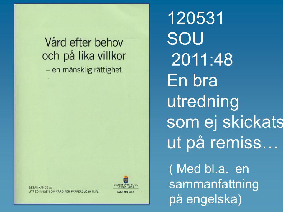 120531 SOU 2011:48 En bra utredning som ej skickats ut på remiss…