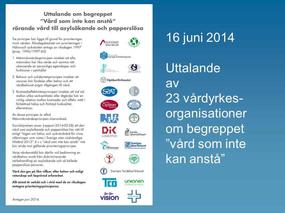 16 juni 2014 Uttalande av 23 vårdyrkes-organisationer om begreppet vård som inte kan anstå