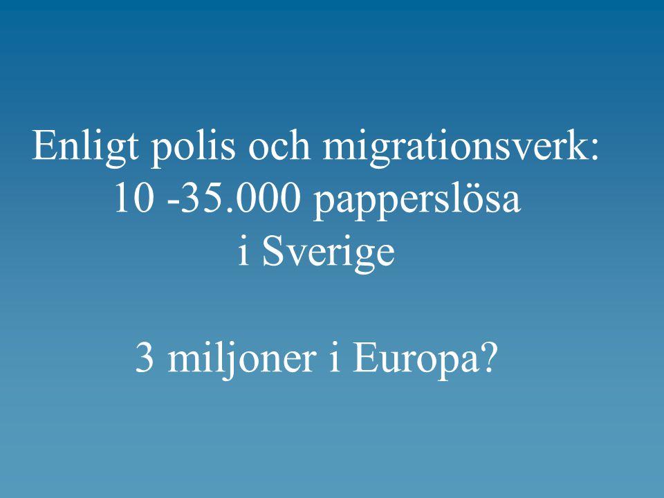 Enligt polis och migrationsverk: 10 -35