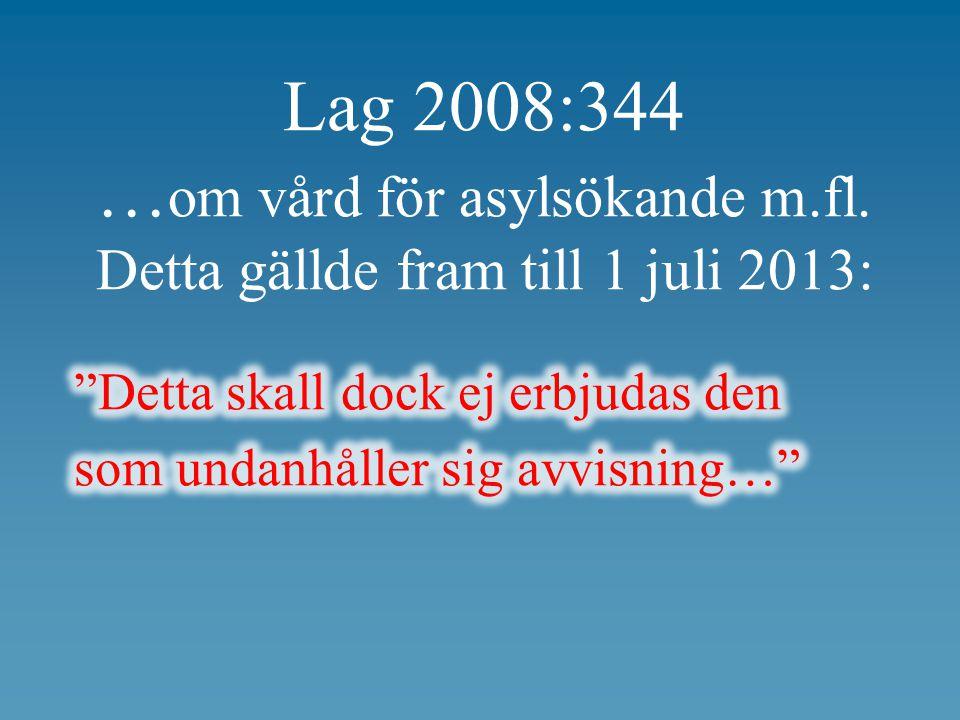 Lag 2008:344 …om vård för asylsökande m. fl