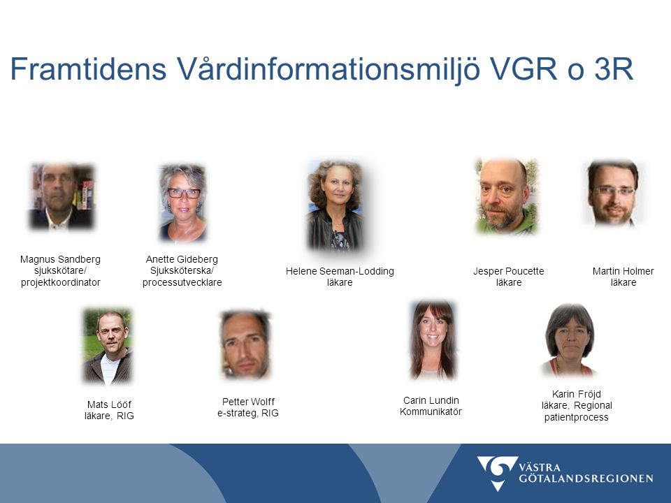 Framtidens Vårdinformationsmiljö VGR o 3R