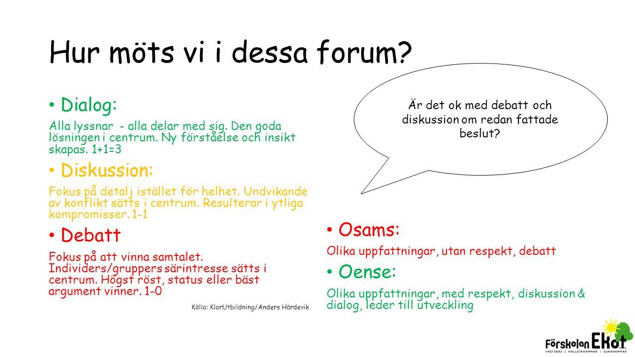 Hur möts vi i dessa forum