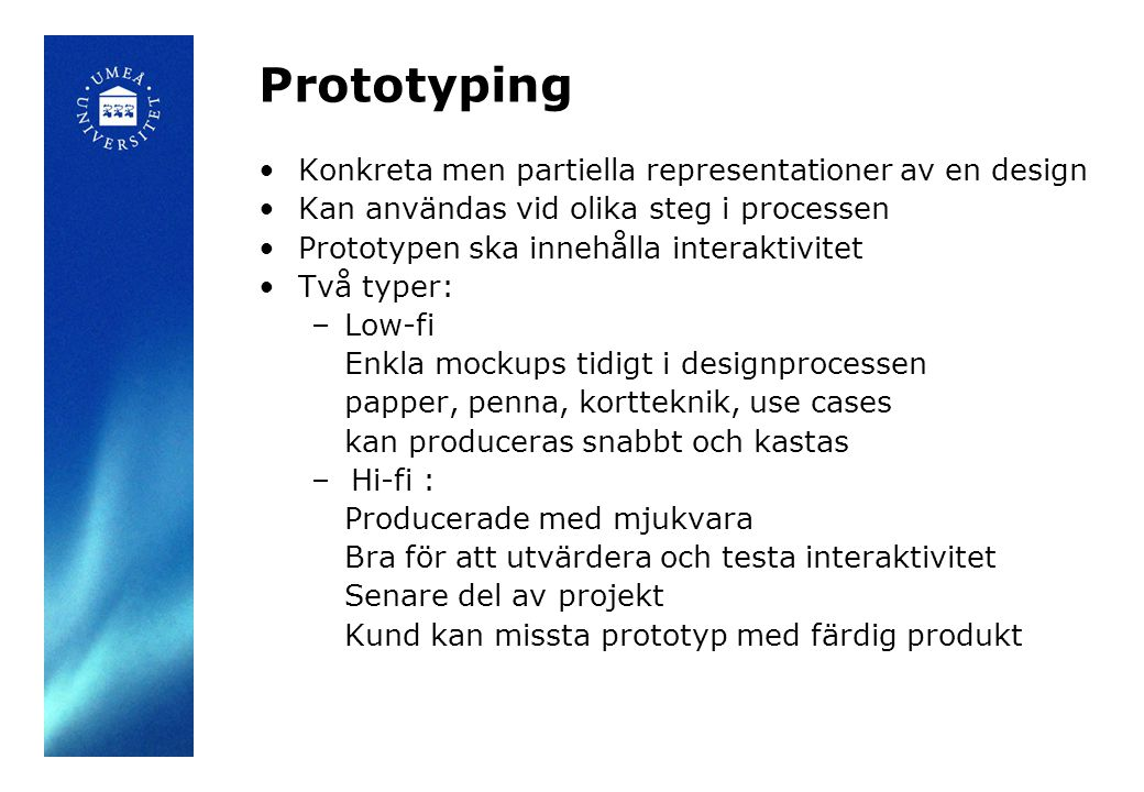 Prototyping Konkreta men partiella representationer av en design
