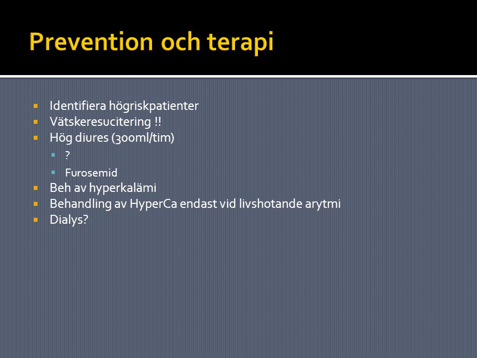 Prevention och terapi Identifiera högriskpatienter