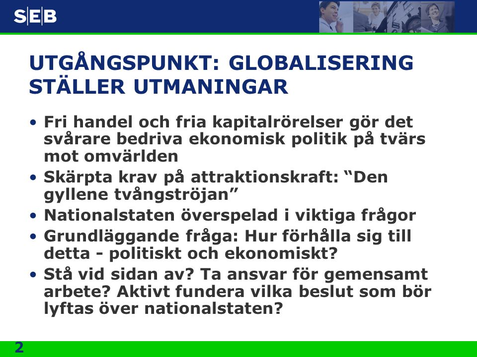 UTGÅNGSPUNKT: GLOBALISERING STÄLLER UTMANINGAR