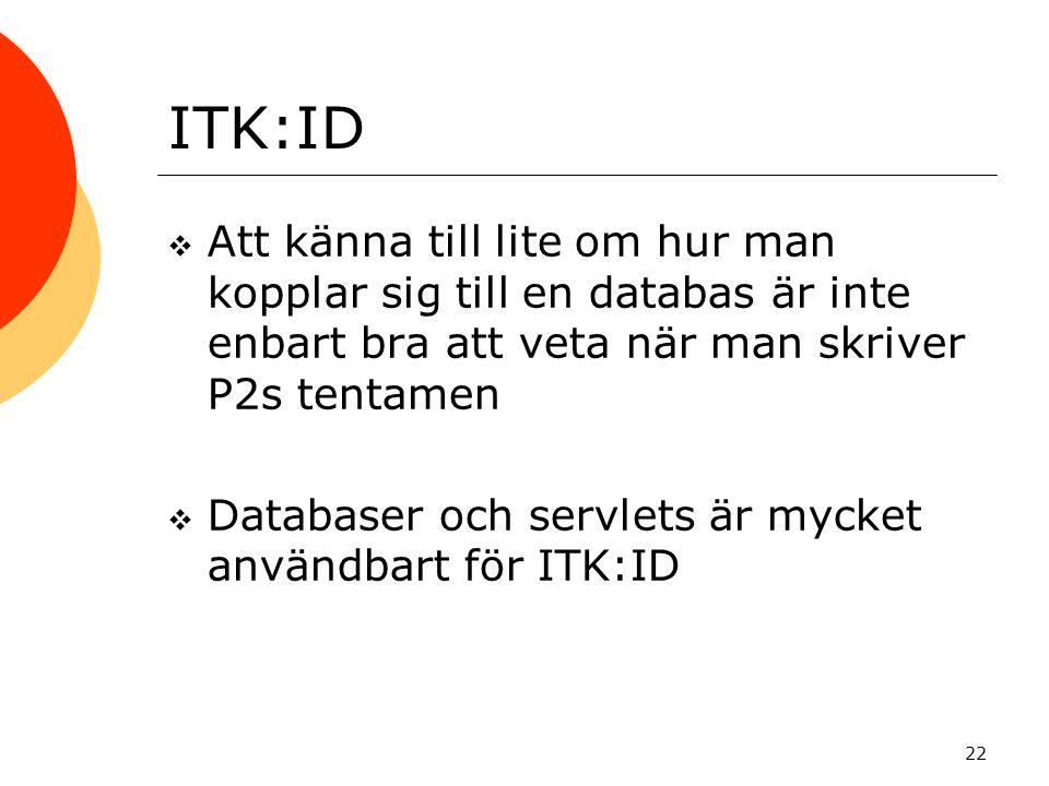 ITK:ID Att känna till lite om hur man kopplar sig till en databas är inte enbart bra att veta när man skriver P2s tentamen.