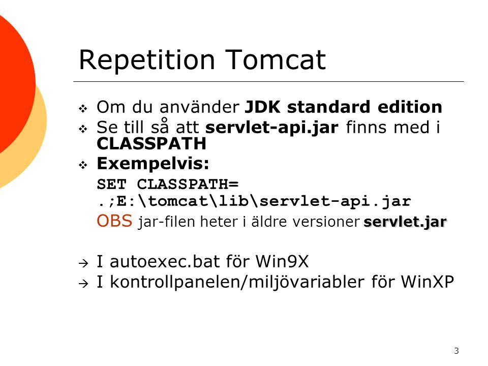 Repetition Tomcat Om du använder JDK standard edition