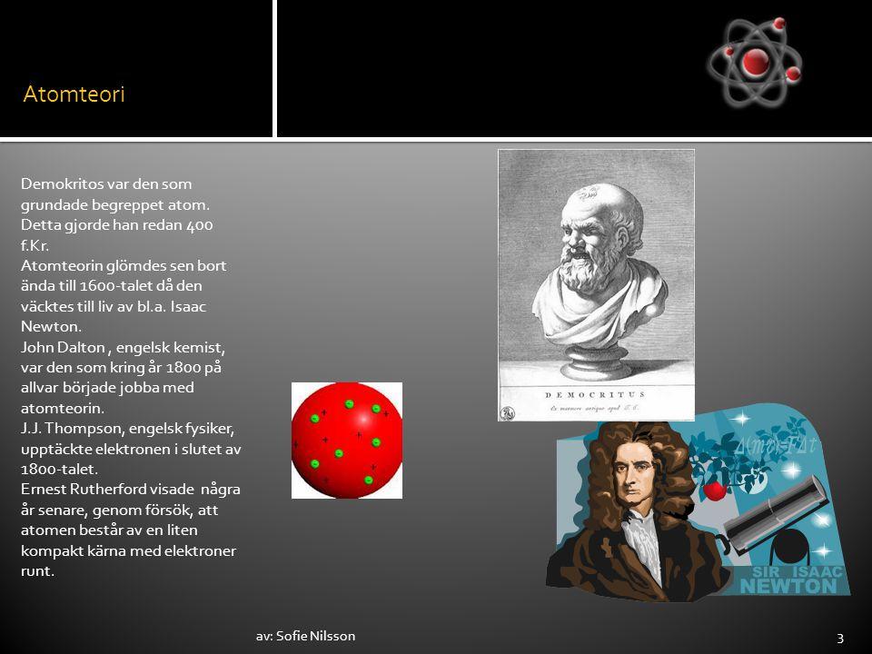 Atomteori Demokritos var den som grundade begreppet atom. Detta gjorde han redan 400 f.Kr.