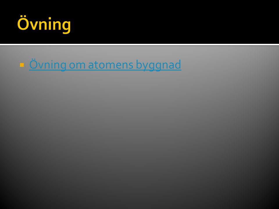 Övning Övning om atomens byggnad