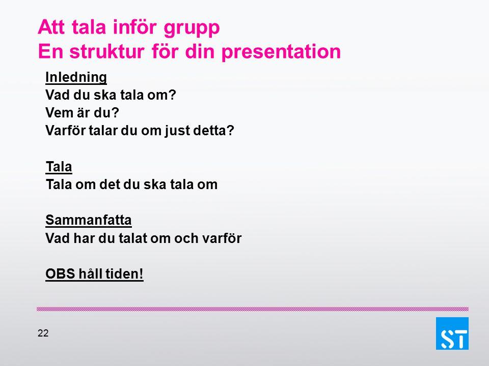Att tala inför grupp En struktur för din presentation