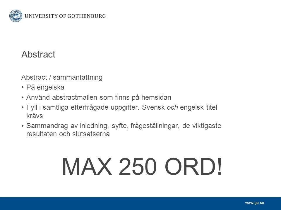 MAX 250 ORD! Abstract Abstract / sammanfattning På engelska