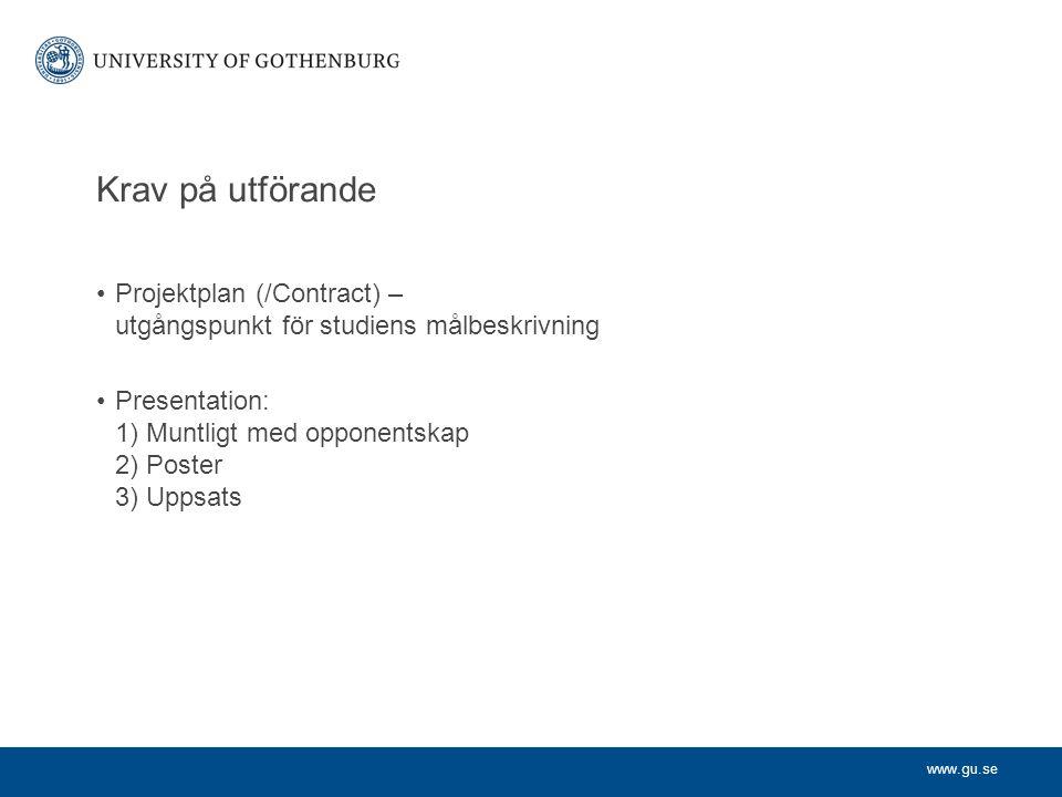 Krav på utförande Projektplan (/Contract) – utgångspunkt för studiens målbeskrivning.