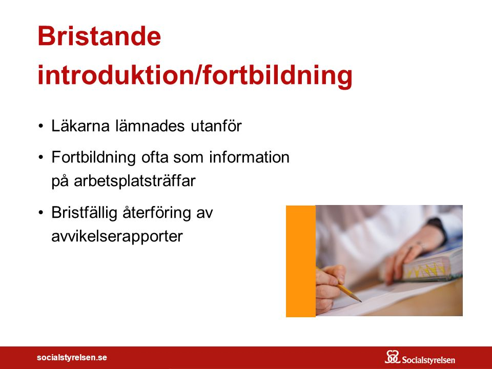 Bristande introduktion/fortbildning