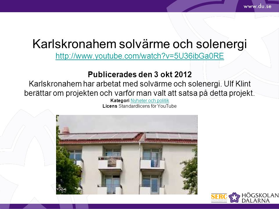 Karlskronahem solvärme och solenergi http://www. youtube. com/watch