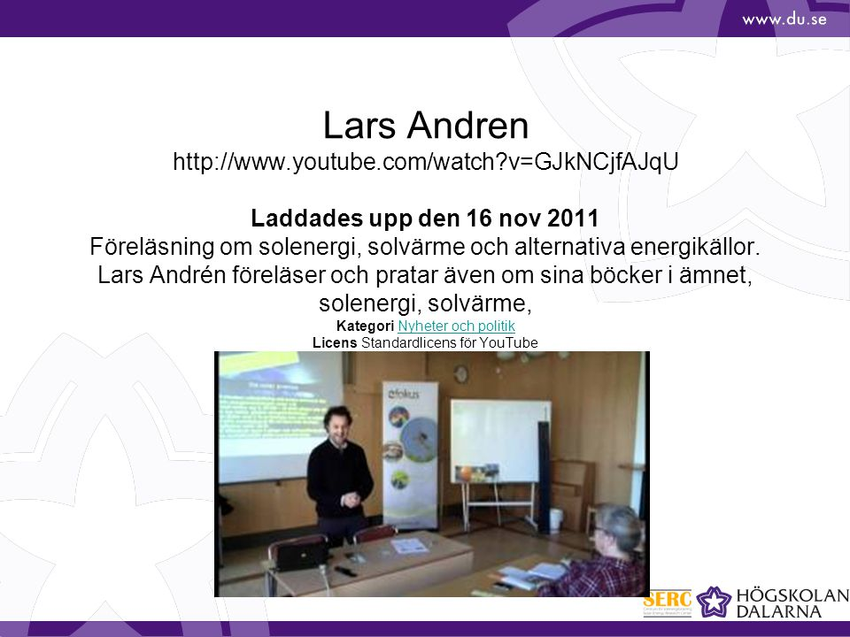 Lars Andren http://www. youtube. com/watch