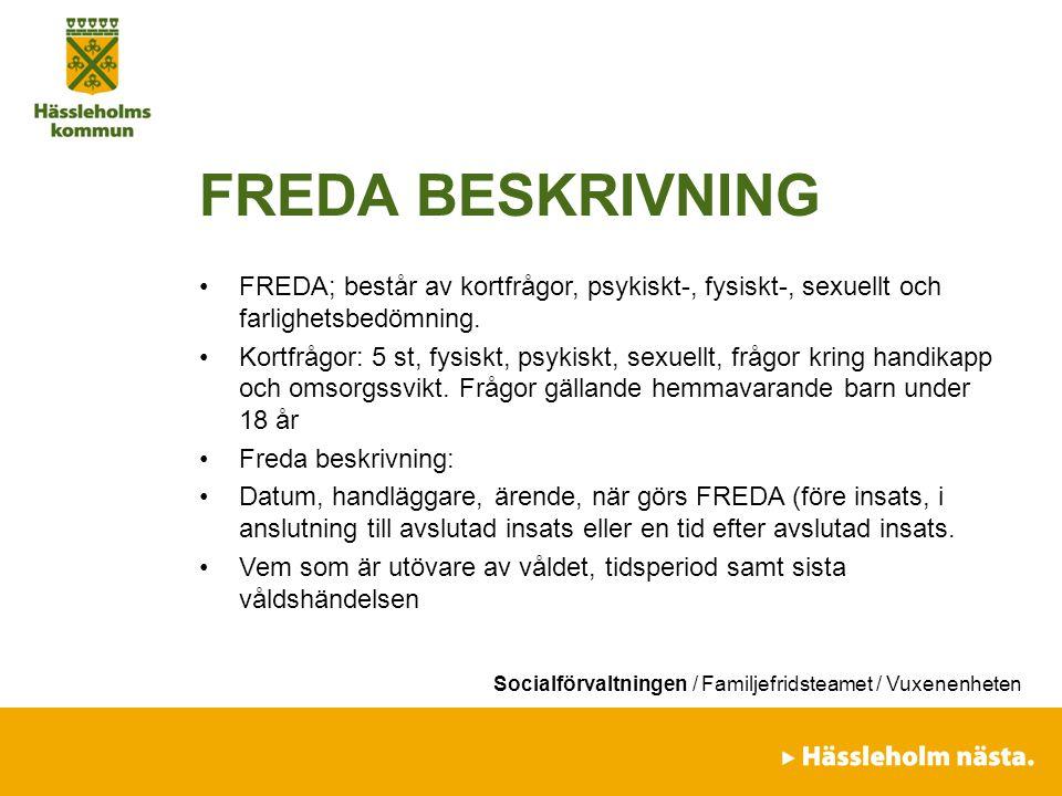 FREDA BESKRIVNING FREDA; består av kortfrågor, psykiskt-, fysiskt-, sexuellt och farlighetsbedömning.
