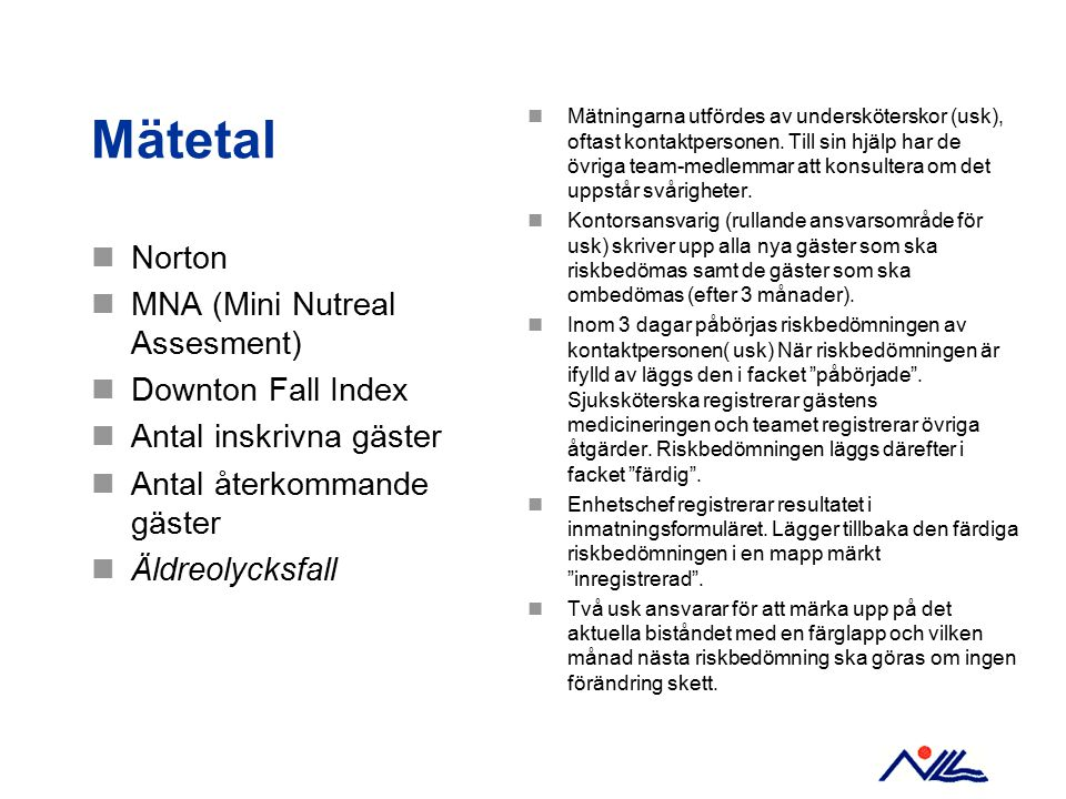 Mätetal Norton MNA (Mini Nutreal Assesment) Downton Fall Index