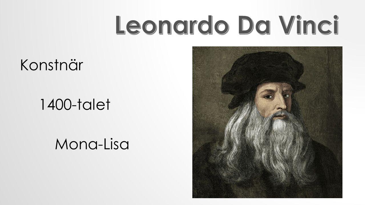 Leonardo Da Vinci Konstnär 1400-talet Mona-Lisa