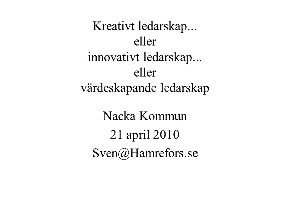 Nacka Kommun 21 april 2010 Sven@Hamrefors.se