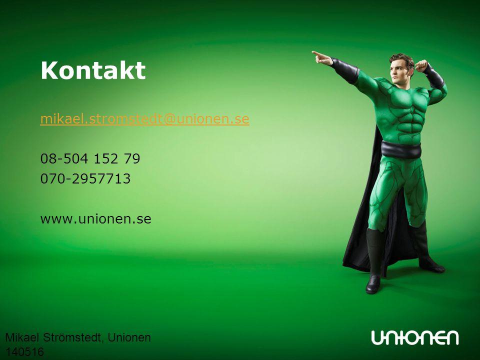 Kontakt mikael.stromstedt@unionen.se 08-504 152 79 070-2957713 www.unionen.se Mikael Strömstedt, Unionen 140516.