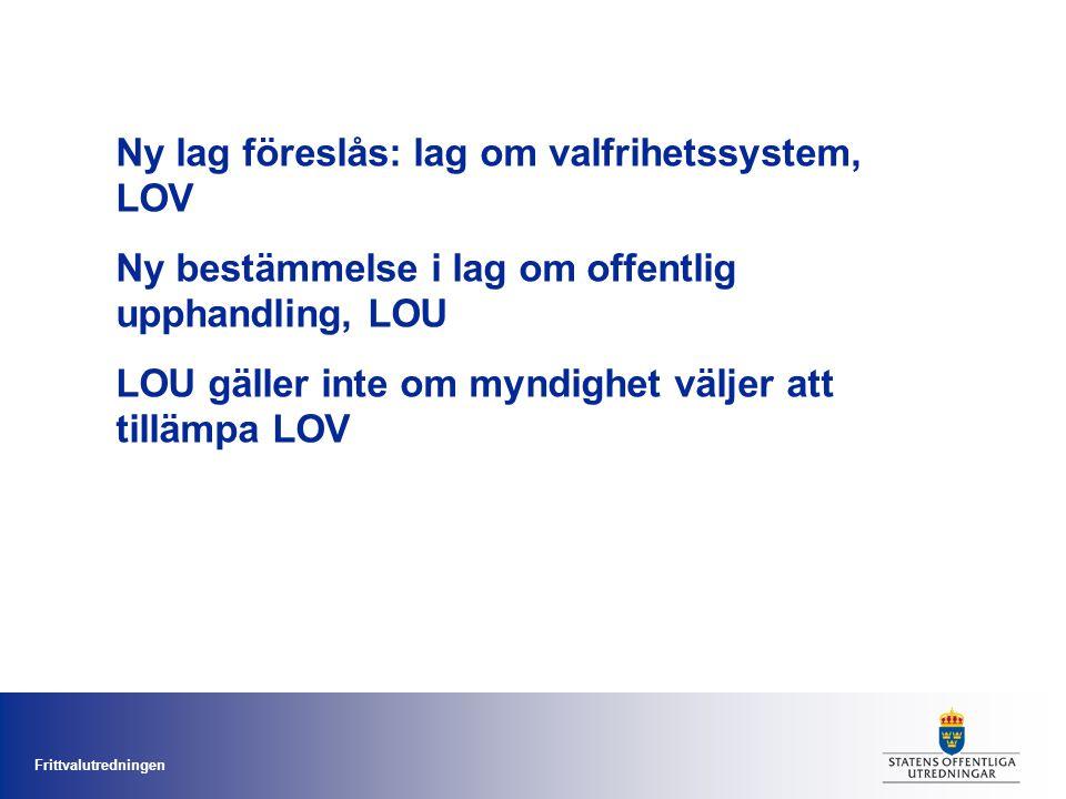 Ny lag föreslås: lag om valfrihetssystem, LOV