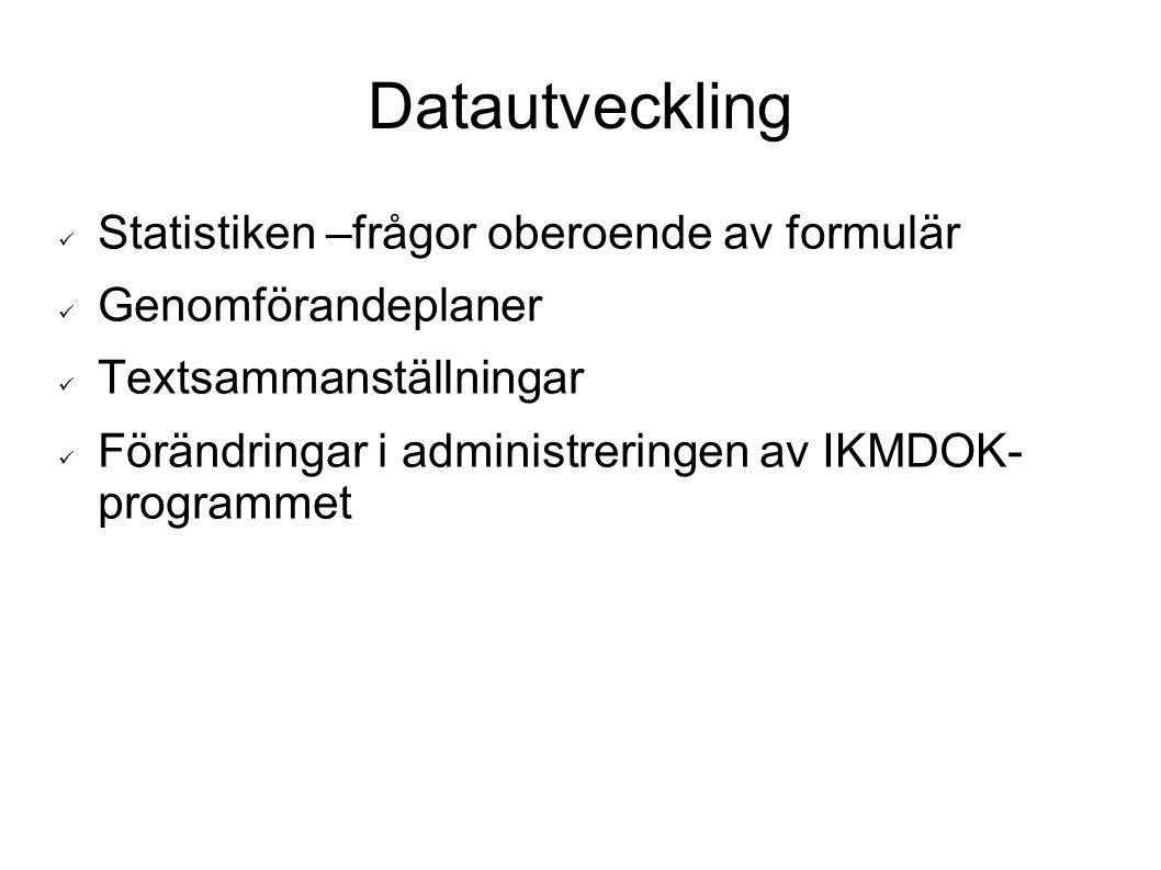 Datautveckling Statistiken –frågor oberoende av formulär